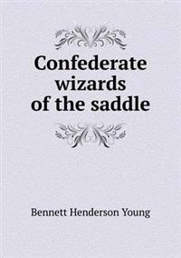 Confederate Wizards of the Saddle