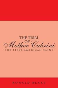 The Trial of Mother Cabrini