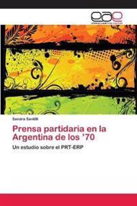 Prensa Partidaria En La Argentina de Los '70