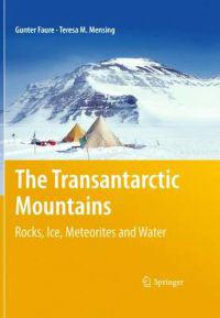 The Transantarctic Mountains: Rocks, Ice, Meteorites and Water