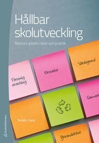 Hållbar skolutveckling : rektorns arbete i teori och praktik