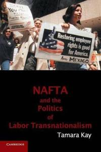 NAFTA and the Politics of Labor Transnationalism