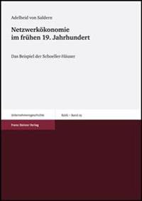 Netzwerkokonomie Im Fruehen 19. Jahrhundert: Das Beispiel Der Schoeller-Hauser