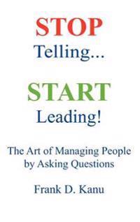 Stop Telling - Start Leading!