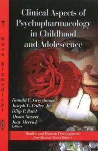 Clinical Aspects of Psychopharmacology in ChildhoodAdolescence