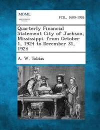 Quarterly Financial Statement City of Jackson, Mississippi. from October 1, 1924 to December 31, 1924