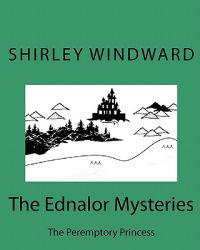 The Ednalor Mysteries: The Peremptory Princess