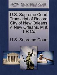 U.S. Supreme Court Transcript of Record City of New Orleans V. New Orleans, M & T R Co