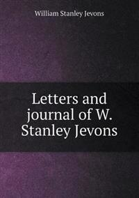 Letters and Journal of W. Stanley Jevons