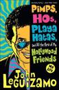 Pimps, Hos, Playa Hatas, and All the Rest of My Hollywood Friends