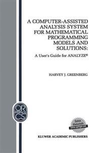 A Computer-assisted Analysis System for Mathematical Programming Models and Solutions