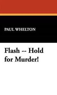 Flash -- Hold for Murder!