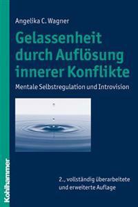 Gelassenheit Durch Auflosung Innerer Konflikte: Mentale Selbstregulation Und Introvision