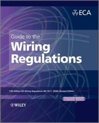 Guide to the Iet Wiring Regulations: Iet Wiring Regulations (Bs 7671:2008 Incorporating Amendment No 1:2011)