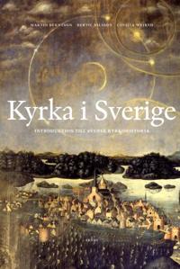 Kyrka i Sverige : introduktion till svensk kyrkohistoria