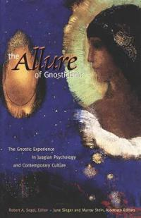 The Allure of Gnosticism