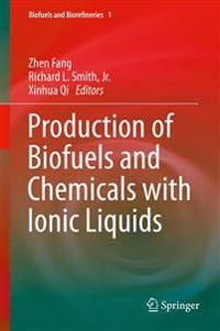 Production of Biofuels and Chemicals With Ionic Liquids