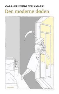 Den moderne døden - Carl-Henning Wijkmark | Ridgeroadrun.org