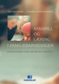 Samspill og læring i familiebarnehagen - Gerd Abrahamsen, Elisabeth Ianke Mørkeseth | Inprintwriters.org