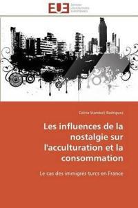 Les Influences de la Nostalgie Sur l'Acculturation Et La Consommation