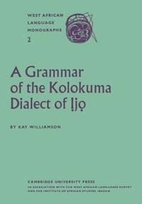 A Grammar of the Kolokuma Dialect of Ijo