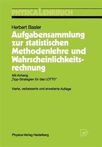 Aufgabensammlung zur Statistischen Methodenlehre und Wahrscheinlichkeitsrechnung