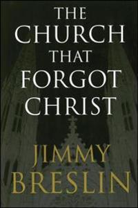 The Church That Forgot Christ - Jimmy Breslin - böcker (9780743266727)     Bokhandel