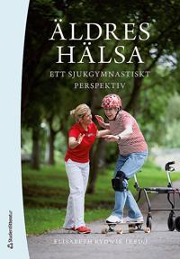 Äldres hälsa : ett sjukgymnastiskt perspektiv