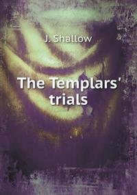 Shallow J. The Templars' trials