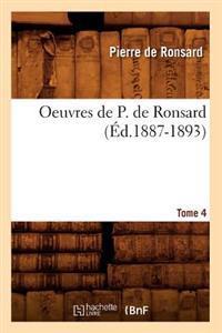 Oeuvres de P. de Ronsard. Tome 4 (Ed.1887-1893)