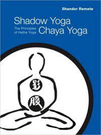 Shadow Yoga, Chaya Yoga