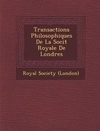 Transactions Philosophiques De La Soci¿t¿ Royale De Londres