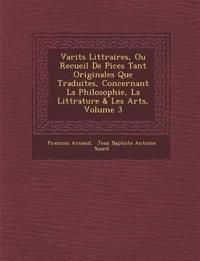 Vari¿t¿s Litt¿raires, Ou Recueil De Pi¿ces Tant Originales Que Traduites, Concernant La Philosophie, La Litt¿rature & Les Arts, Volume 3