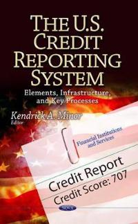 The U.S. Credit Reporting System