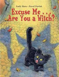 Excuse Me. . . Are You a Witch?