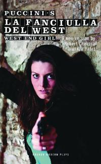 Puccini's La Fanciulla del West: West End Girl