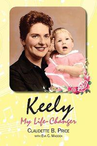Keely, My Life-Changer