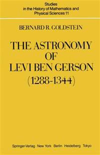 The Astronomy of Levi Ben Gerson 1288-1344