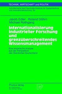 Internationalisierung Industrieller Forschung Und Grenzuberschreitendes Wissensmanagement
