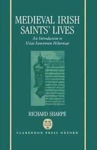 Medieval Irish Saints' Lives
