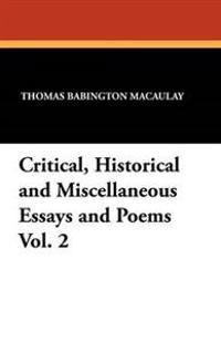Critical, Historical and Miscellaneous Essays and Poems Vol. 2