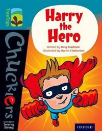 Oxford Reading Tree TreeTops Chucklers: Level 9: Harry the Hero