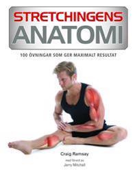 Stretchingens anatomi : 100 övningar som ger maximalt resultat