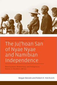 The Ju/'hoan San of Nyae Nyae and Namibian Independence