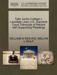 Tyler Junior College V. Lansdale (Joe) U.S. Supreme Court Transcript of Record with Supporting Pleadings