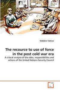 The Recource to Use of Force in the Post Cold War Era