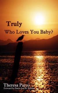 Truly Who Loves You Baby