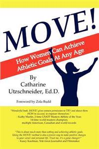 Move!: How Women Can Achieve Athletic Goals at Any Age