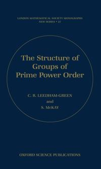The Structure of Groups of Prime Power Order