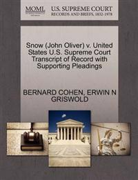 Snow (John Oliver) V. United States U.S. Supreme Court Transcript of Record with Supporting Pleadings